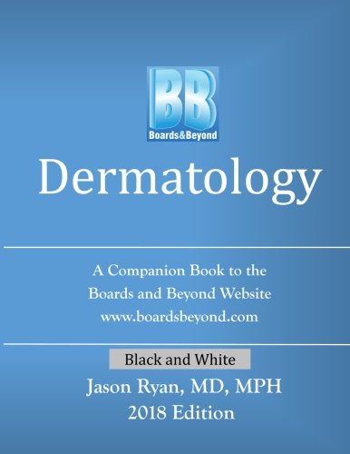 Boards and Beyond: Dermatology: A Companion Book to the Boards and Beyond Website