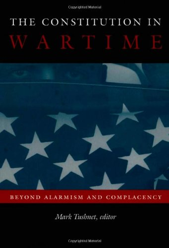 The Constitution in Wartime: Beyond Alarmism and Complacency (Constitutional Conflicts)