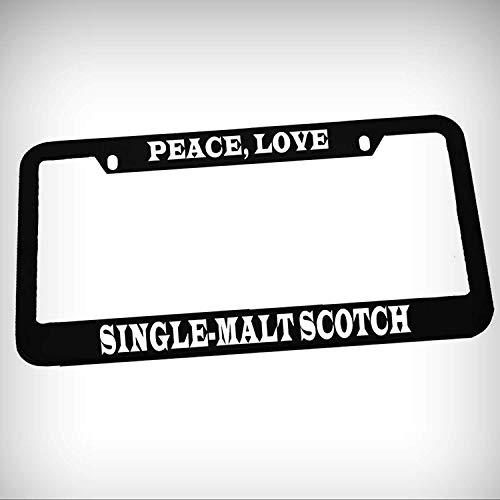 (Peace Love Single-Malt Scotch Zinc Metal Tag Holder Car Auto License Plate Frame Decorative Border - Black Sign for Home Garage Office Decor)