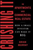img - for Crushing It in Apartments and Commercial Real Estate: How a Small Investor Can Make It Big book / textbook / text book