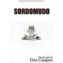Sordomudo: Todos pueden leer la mente. Todos, menos él. (Empatía) (Volume 1) (Spanish Edition) Dec 27, 2014