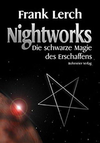 Nightworks, Die schwarze Magie des Erschaffens