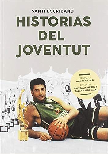 Historias del Joventut (Baloncesto para leer): Amazon.es: Santiago ...