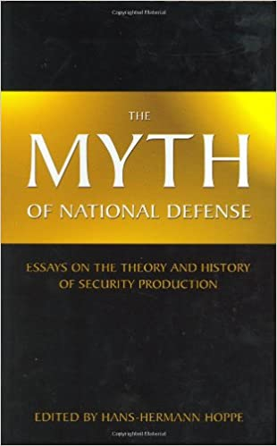 Analytical Essay Thesis The Myth Of National Defense Essays On The Theory And History Of Security  Production Hanshermann Hoppe Brad Edmonds  Amazoncom  Books Search Essays In English also School Projects Online The Myth Of National Defense Essays On The Theory And History Of  Topics For Proposal Essays