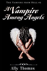 A Vampire Among Angels (The Vampire from Hell Part 2)