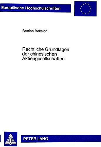 Rechtliche Grundlagen der chinesischen Aktiengesellschaften: Privatisierungstendenzen einer Planwirtschaft (Europäische Hochschulschriften Recht) (German Edition) by Peter Lang GmbH, Internationaler Verlag der Wissenschaften