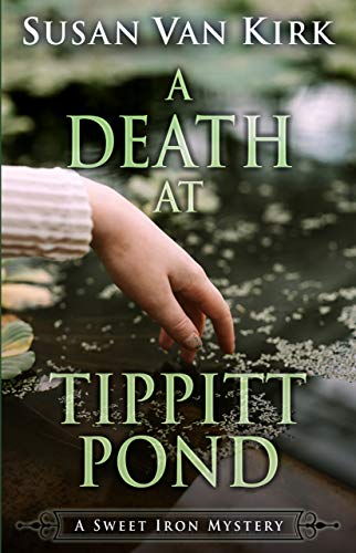 A Death at Tippitt Pond (A Sweet Iron Mystery) by [Van Kirk, Susan]