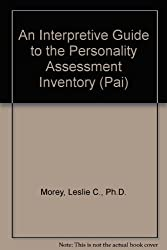 An Interpretive Guide to the Personality Assessment Inventory (PAI)