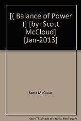 [( Balance of Power )] [by: Scott McCloud] [Jan-2013]