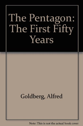 The Pentagon: The First Fifty Years