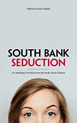 South Bank Seduction: An anthology of erotica from the banks of the Thames