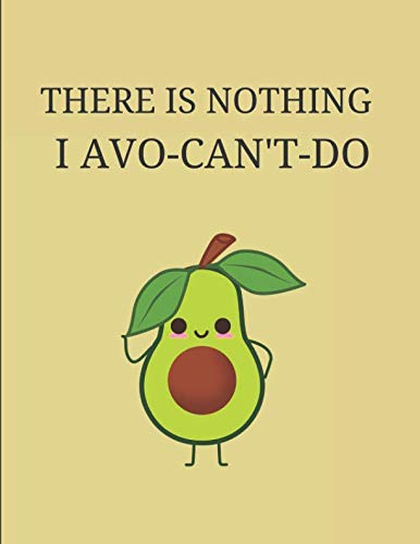 There Is Nothing I Avo-Can't-Do: 2019-2020 Avocado Calendar Planner by InWriting WeTrust