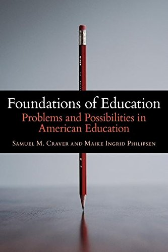 Foundations of Education: Problems and Possibilities in American Education