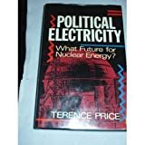 img - for Political Electricity: What Future for Nuclear Energy? book / textbook / text book