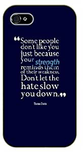 iPhone 5 / 5s Some people don't like you just because your strength reminds them of their weaknes. Thema Davis - Black plastic case / Inspirational and motivational life quotes / SURELOCK AUTHENTIC
