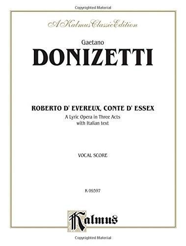 (Roberto Devereux: Italian Language Edition, Vocal Score (Kalmus Edition) (Italian)