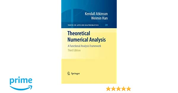 Theoretical numerical analysis a functional analysis framework theoretical numerical analysis a functional analysis framework texts in applied mathematics kendall atkinson weimin han 9781441904577 amazon fandeluxe Choice Image