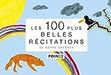 Les 100 plus belles récitations de notre enfance