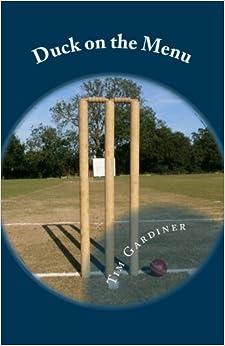 Descargar Libros Ingles Duck On The Menu: The Story Of Writtle Old Boys' Cricket Club Gratis PDF