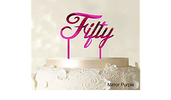 Fifty Custom Birthday Cake Topper Personalized Wedding Color Option Available 5 7 Inches Wide Amazon Grocery Gourmet Food