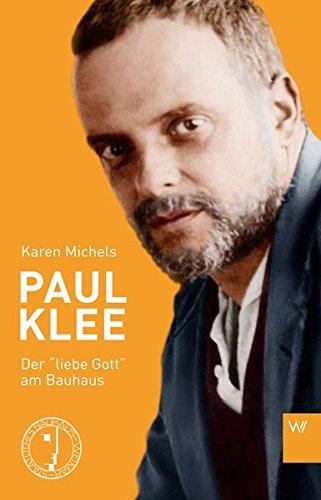 Paul Klee: Der 'liebe Gott' am Bauhaus