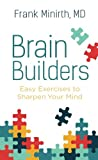img - for Brain Builders: Easy Exercises to Sharpen Your Mind book / textbook / text book