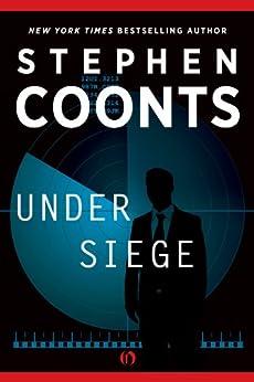 Under Siege: A Jake Grafton Novel (Jake Grafton Series) by [Coonts, Stephen]