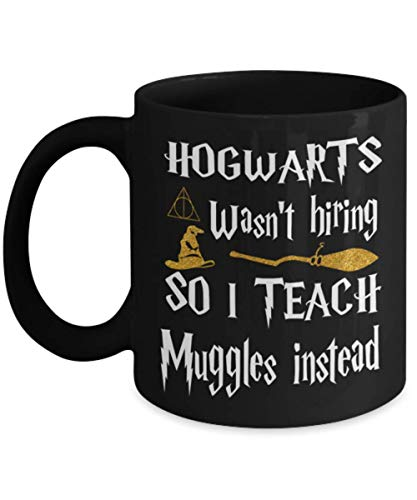 Hogwarts Wasn't Hiring So I Teach Muggles Instead, Funny Happy Halloween Day Coffee Mugs, Halloween Gift for Husband, Wife, Dad, Mom, Sister, Brother,]()