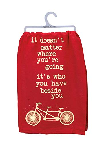 Primitives by Kathy It Doesn/'t Matter Where You/'re Going It/'s Who You Have Beside You Dish Towel 28 x 28