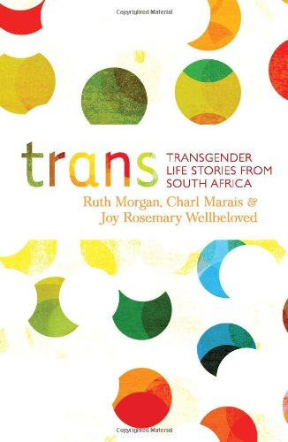 Trans: Transgender Life Stories from South Africa
