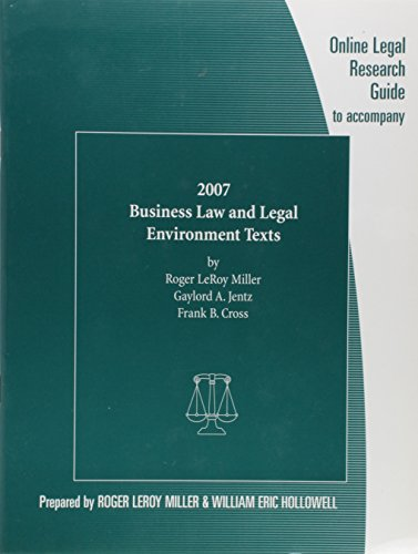 West's 2007 Business Law and Legal Environment Texts Online Legal Research Guide