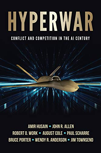 Hyperwar: Conflict and Competition in the AI Century