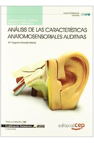 Cuaderno Del Alumno Análisis De Las Características Anatomosensoriales Auditivas. Cualificaciones Profesionales