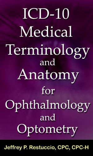 ICD-10 Medical Terminology and Anatomy for Ophthalmology and Optometry (ICD-10 Coding)