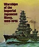 Warships of the Imperial Japanese Navy, 1869-1945, Hansgeorg Jentschura and Dieter Jung, 087021893X