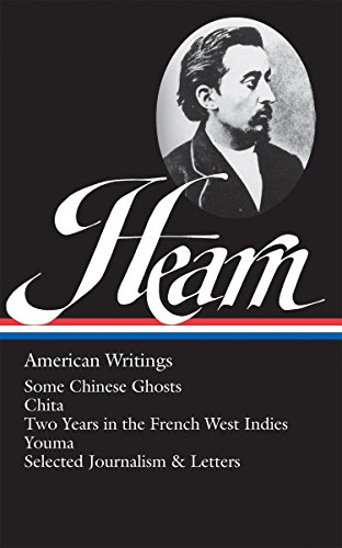 F.r.e.e Lafcadio Hearn: American Writings (LOA #190): Some Chinese Ghosts / Chita / Two Years in the French K.I.N.D.L.E