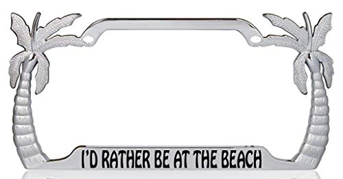 I'd Rather be at The Beach Palm Tree Design Chrome Metal Auto License Plate Frame Car Tag Holder (License Plate Frames Palm Trees)