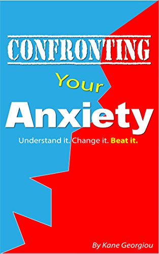Anxiety: An anxiety workbook: Understand It. Change It. Beat It.