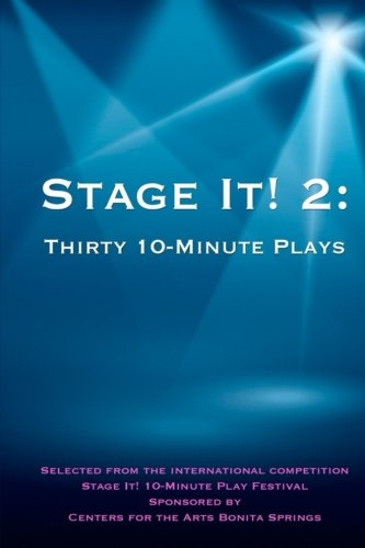 Stage It! 2: Thirty 10-Minute Plays