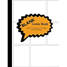 Blank Comic Book Variety of Templates in 132 Pages Comic Sketchbook: Draw Your Own Comics, Comic Sketchbook Notebook For Artists, Students, Teens, Kids Or Adults, 3-9 Panels Layout.