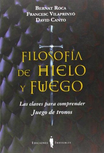Descargar Libro Filosofía De Hielo Y Fuego Bernat Roca I Pascual