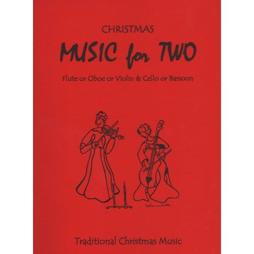 (Music for Two, Christmas for Flute, Oboe or Violin and Cello or Bassoon )