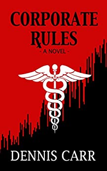 Corporate Rules by [Carr, Dennis]