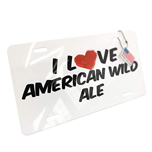 Wild Ale - NEONBLOND I Love American Wild Ale Beer Aluminum License Plate