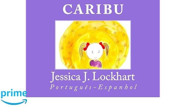 Caribu: Português-Espanhol (Portuguese Edition): Jessica J. Lockhart: 9781515396000: Amazon.com: Books