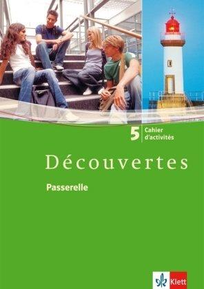 Découvertes / Passerelle: Cahier d'activités Passerelle