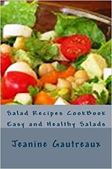 Salad Recipes CookBook: Easy and Healthy Salads