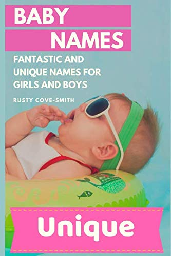 (Baby Names: FANTASTIC AND UNIQUE NAMES FOR GIRLS AND BOYS )