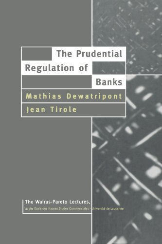 The Prudential Regulation Of Banks  Walras Pareto Lectures