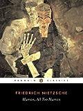 Human, All Too Human (Penguin Classics) by Nietzsche, Friedrich New Edition (1994)